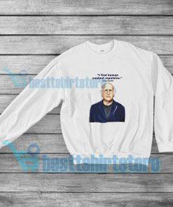 Larry David Best Quote Sweatshirt