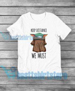 Baby Yoda Keep Distance T-Shirt