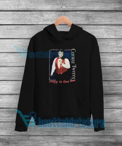 Vintage Conway Twitty Crazy In Love Hoodie