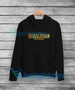 Dadalorian This is The Way Hoodie Father Star Wars Mandalorian S-5XL