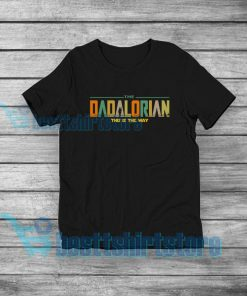 Dadalorian This is The Way T-Shirt Father Star Wars Mandalorian S-5XL