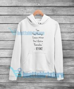 Imma Keep Running Hoodie Beyonce Quotes S 5XL 247x296 - HOME