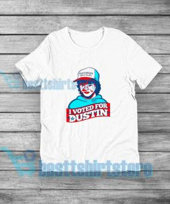 Voted For Dustin T-Shirt