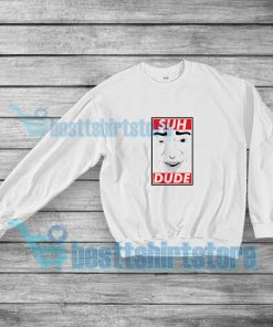 Suh Dude Meme Sweatshirt Funny Unisex S-3XL