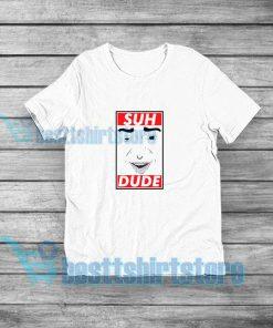 Suh Dude Meme T-Shirt Funny Unisex S-3XL