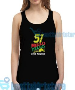 51 Mello Yello Tank Top Men And Women S-2XL