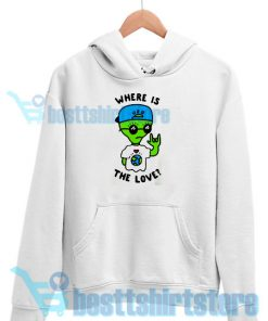 Alien Where Is The Love Hoodie Women and men S-3XL