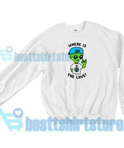 Alien Where Is The Love Sweatshirt Women and men S-3XL