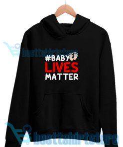 Baby Lives Matter Hoodie Men And Women S-3XL