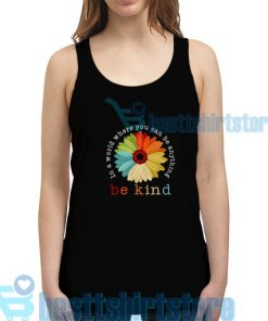 Daisy In A World Tank Top Be Anything Be Kind S 2XL 247x296 - HOME