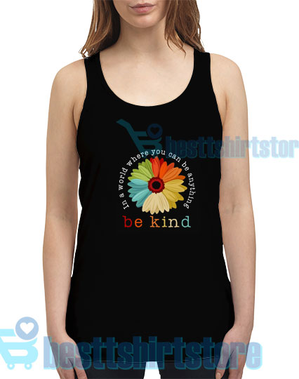 Daisy In A World Tank Top Be Anything Be Kind S-2XL