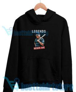 Sandlot Legends Never Die Hoodie Men And Women S-3XL
