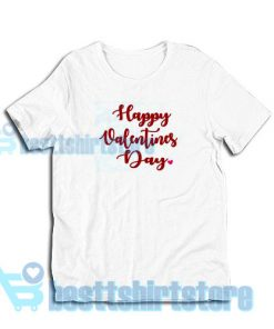 Funny Happy Valentines Day 2021 T-Shirt S - 3XL
