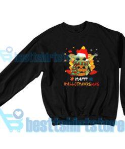 Baby Yoda Happy HalloThanksMas Sweatshirt for Men's and Women S - 3XL