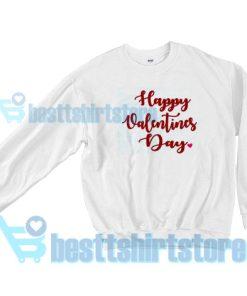 Funny Happy Valentines Day 2021 Sweatshirt S - 3XL