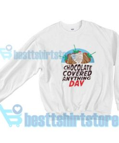 Chocolate-Covered-Anything-Day-Sweatshirt
