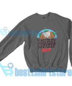Chocolate-Covered-Anything-Day-Sweatshirt-Grey
