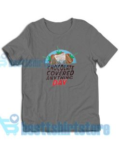 Chocolate-Covered-Anything-Day-T-Shirt-Grey