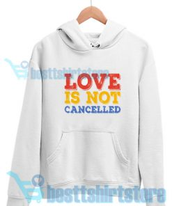 Love-Is-Not-Cancelled-Hoodie