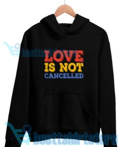 Love-Is-Not-Cancelled-Hoodie-Black
