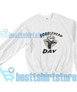 Bobblehead-Day-Sweatshirt
