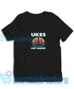 Ukes-Not-Nukes-T-Shirt