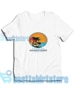 Summer-Of-George-T-Shirt